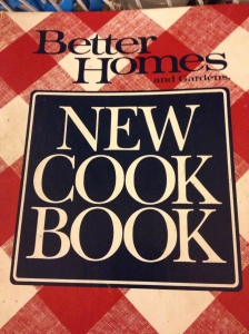 "My original cookbook, Better Homes and Gardens New Cook Book. For the ""cook of the 90's"""
